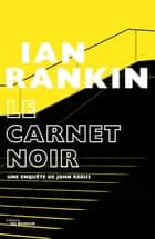 Le Carnet noir ebook by Ian Rankin