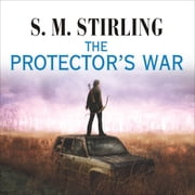 The Protector's War audiobook by S. M. Stirling