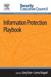 Information Protection Playbook ebook by Greg Kane,Lorna Koppel