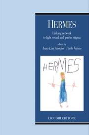 Hermes - Linking network to fight sexual and gender stigma a cura di Anna Lisa Amodeo e Paolo Valerio ebook by Paolo Valerio, Anna Lisa Amodeo