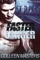 Faster Longer ebook by Colleen Masters