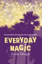 Everyday Magic ebook by Emily Albright