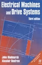 Electrical Machines and Drives ebook by John Hindmarsh, Alasdair Renfrew