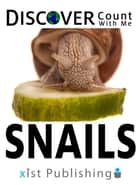 Discover Snails: Count With Me ebook by Xist Publishing
