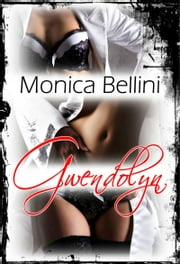 Gwendolyn ebook by Monica Bellini, Lisa Torberg