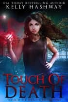 Touch of Death (Touch of Death 1) ebook by
