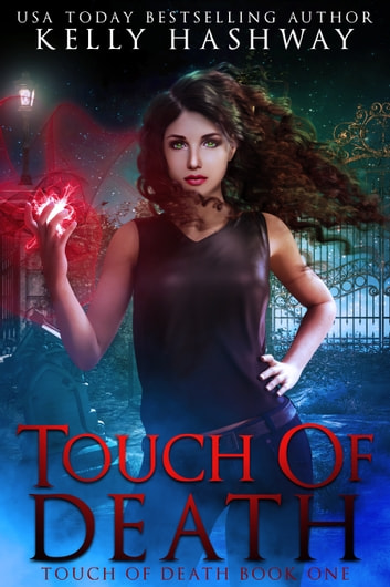 Touch of Death (Touch of Death 1) ebook by Kelly Hashway