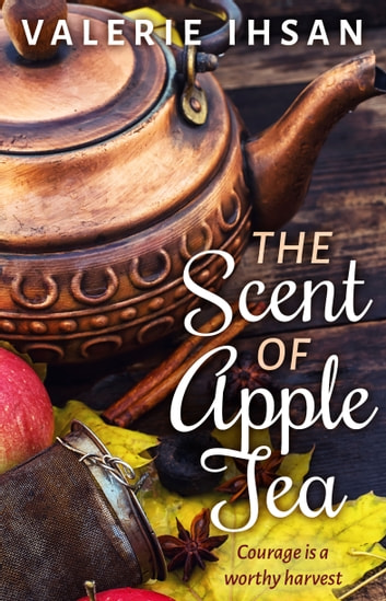 The Scent of Apple Tea ebook by Valerie Ihsan