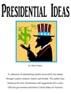 Presidential Ideas ebook by Dan Foster