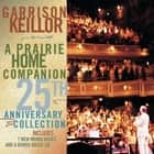 A Prairie Home Companion 25th Anniversary Collection audiobook by