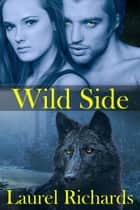 Wild Side ebook by Laurel Richards
