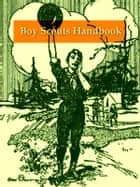 Boy Scout Handbook, The First Edition, 1911 ebook by Boy Scouts of America