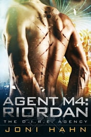 Agent M4: Riordan (Book 4 - The D.I.R.E. Agency Series) ebook by Joni Hahn