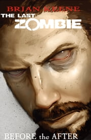 The Last Zombie: Before the After GN #4 ebook by Brian Keene,Fred Perry,David Hutchison