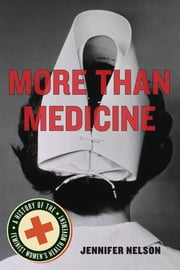 More Than Medicine - A History of the Feminist Women's Health Movement ebook by Jennifer Nelson