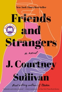 Friends and Strangers - A novel 電子書 by J. Courtney Sullivan