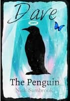 Dave The Penguin ebook by Nick Sambrook