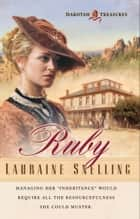 Ruby (Dakotah Treasures Book #1) ebook by Lauraine Snelling