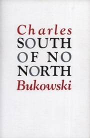 South of No North ebook by Charles Bukowski