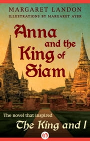 Anna and the King of Siam ebook by Margaret Landon,Margaret Ayer