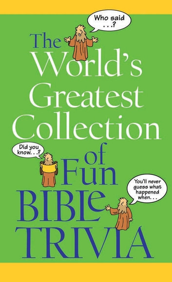 The World's Greatest Collection of Fun Bible Trivia ebook by Barbour Publishing