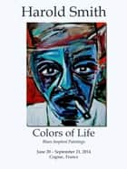 Colors of Life - Artwork by Harold Smith ebook by Harold Smith