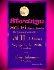 Strange Sci-Fi Short Stories Volume II: The Supernatural Side ebook by Frank Arcilesi