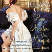 How to Master Your Marquis audiobook by Juliana Gray