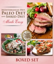 Paleo Diet, Shred Diet and Mediterranean Diet Made Easy - Paleo Diet Cookbook Edition with Recipes, Diet Plans and More ebook by Speedy Publishing