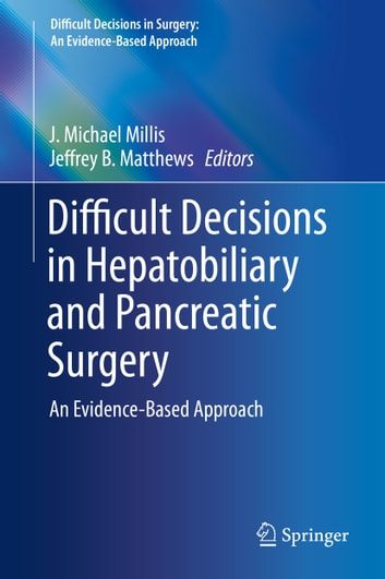 Difficult Decisions in Hepatobiliary and Pancreatic Surgery - An Evidence-Based Approach 電子書籍 by