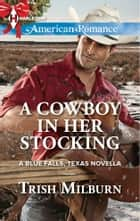 A Cowboy in Her Stocking - A Single Dad Romance ebook by Trish Milburn