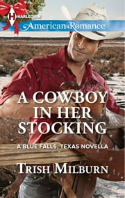 A Cowboy in Her Stocking ebook by Trish Milburn