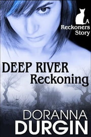 Deep River Reckoning - A Reckoners Story ebook by Doranna Durgin