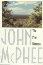 The Pine Barrens ebook by John McPhee, James Graves