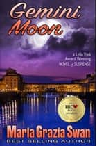 Gemini Moon - a Lella York Novel of Suspense, #1 ebook by maria grazia swan