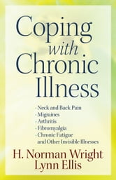 Coping with Chronic Illness ebook by H. Norman Wright, Lynn Ellis