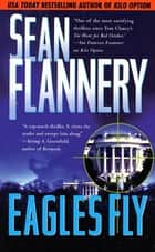 Eagles Fly ebook by Sean Flannery