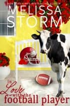In Love with the Football Player ebook by Melissa Storm