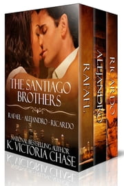 The Santiago Brothers (Books 1-3) ebook by K. Victoria Chase