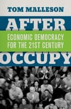 After Occupy ebook by Tom Malleson