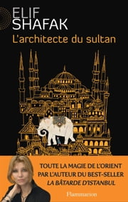 L'Architecte du sultan ebook by Elif Shafak