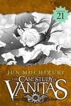 The Case Study of Vanitas, Chapter 21 ebook by Jun Mochizuki