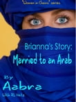 Brianna's Story: Married to an Arab