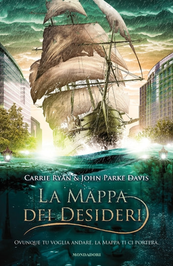 La mappa dei desideri ebook by John Park Davis,Carrie Ryan