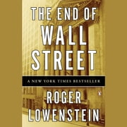 The End of Wall Street audiobook by Roger Lowenstein