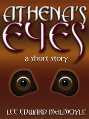 Athena's Eyes ebook by Lee Edward McIlmoyle