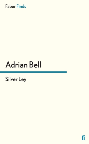 Silver Ley ebook by Adrian Bell