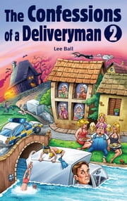 The Confessions of a Deliveryman 2 ebook by Lee Ball