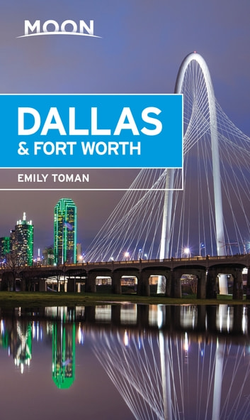 Moon Dallas & Fort Worth ebook by Emily Toman