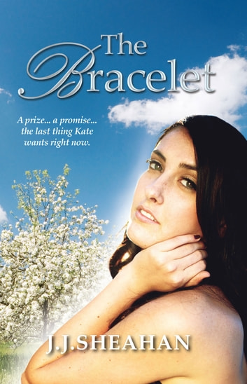 The Bracelet ebook by J.J Sheahan